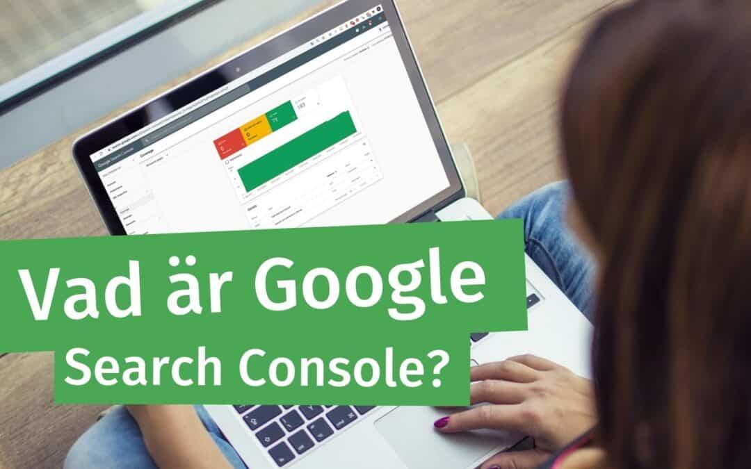 Vad är Google search Console?