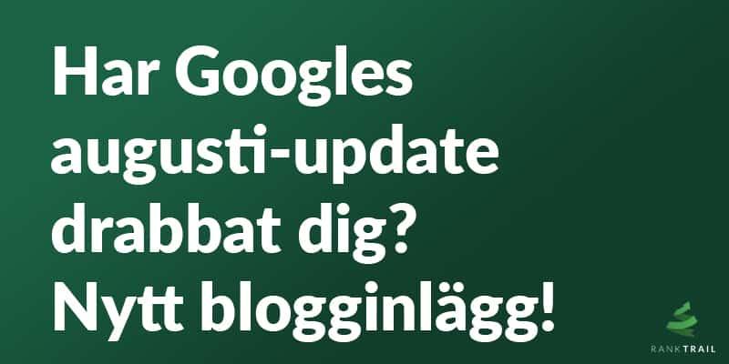 Googles kärnuppdatering i augusti, vad hände?