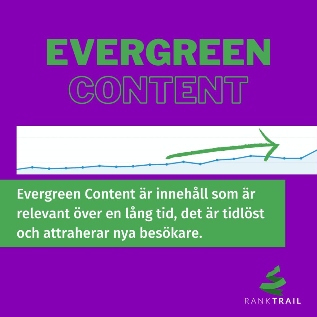 Vad är evergreen Content? Det är innehåll som är relevant över en lång tid, det är tidlöst och attraherar nya besökare.
